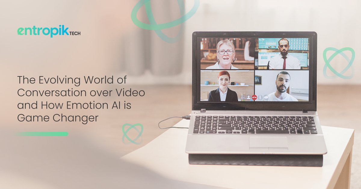 The Evolving World of Conversation over Video and How Emotion AI is Game Changer