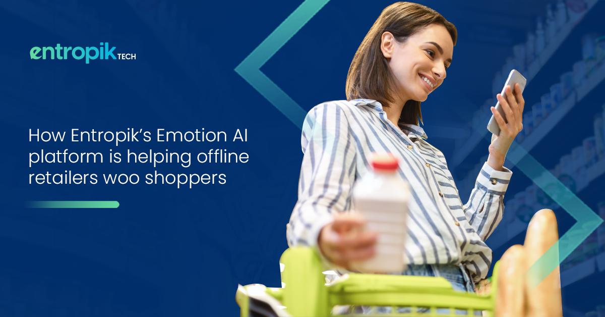 How Entropik's Emotion AI platform is helping offline retailers woo shoppers