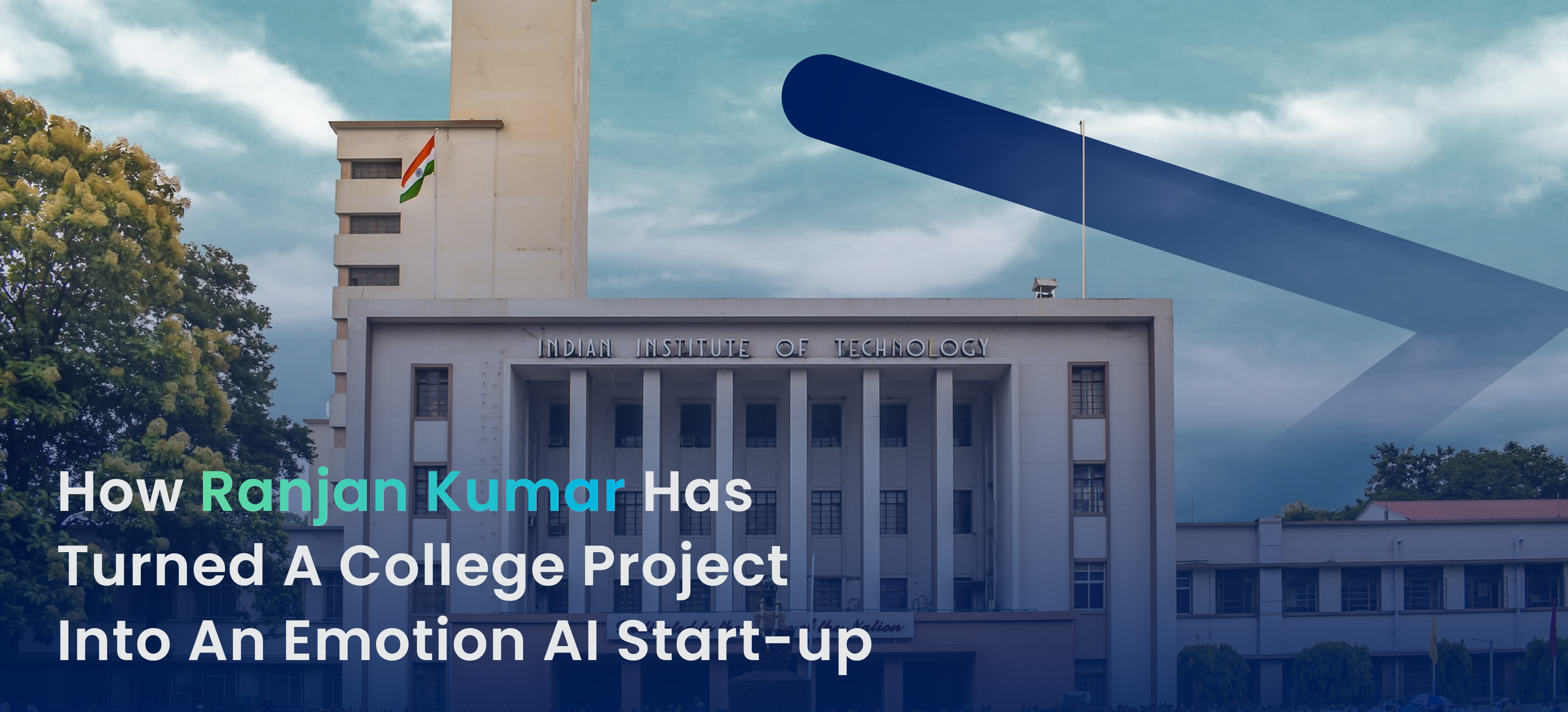 How Ranjan Kumar has turned a college project into an Emotion AI Start-up