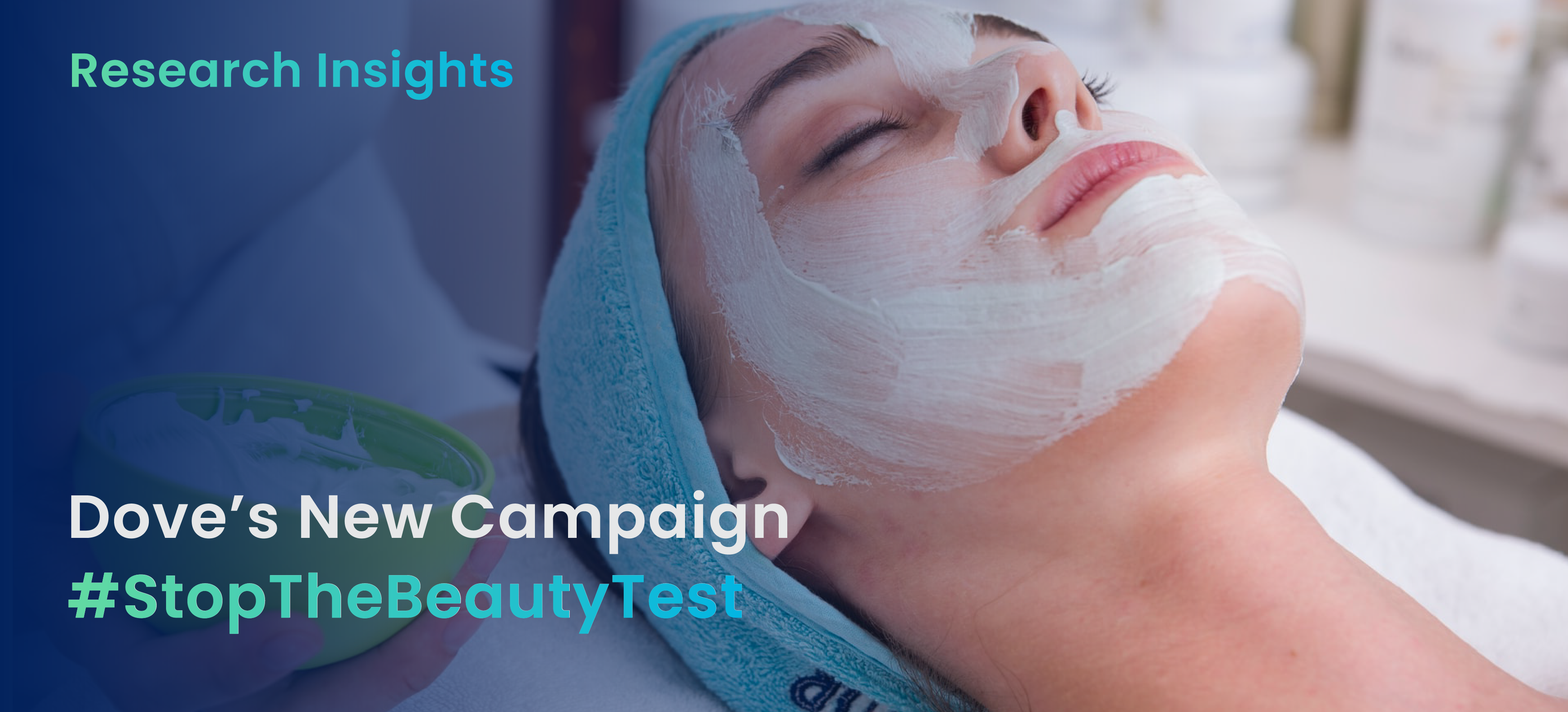 Emotion-Driven Insights For Dove's #StopTheBeautyTest Ad
