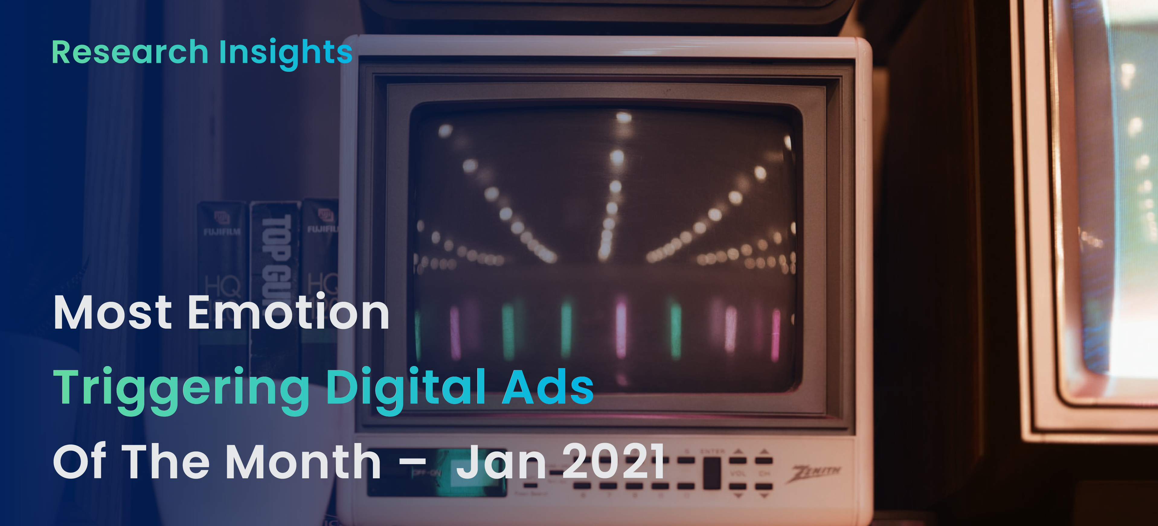 Ad Insights For Most Emotion Triggering Digital Ads – Jan 2021