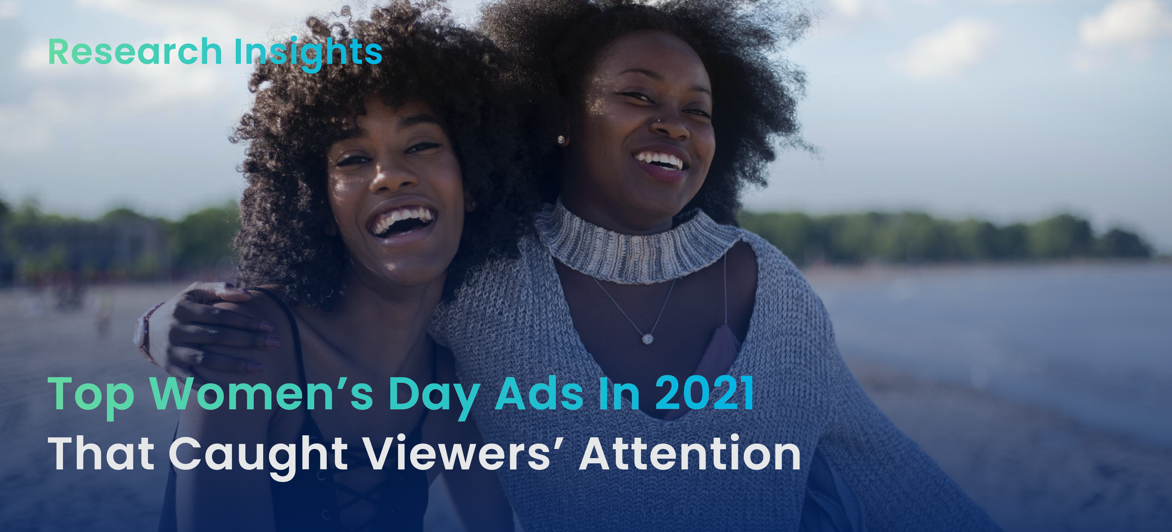 Top Women's Day Ads in 2021 that Caught Viewers' Attention
